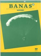 A.J. Zwarteveen J.L.M. Crommentuyn  E. Wisgerhof, Banas 2 Vmbo-B Werkboek katern 2