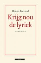 Benno  Barnard Krijg nou de lyriek