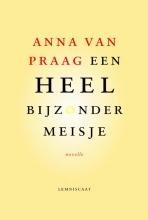 Anna van Praag Een heel bijzonder meisje