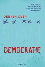 Joan de Ruijter Olle Spoelstra  Frank-Jan van Triest  Heleen van Doremalen, Denken over democratie