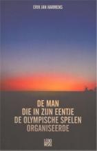 Harmens, Erik Jan De man die in zijn eentje de Olympische Spelen organiseerde