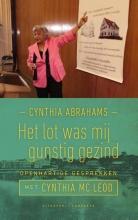 Cynthia  Abrahams Het lot was mij gunstig gezind - Openhartige gesprekken met Cynthia Mc Leod