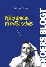 Erik-Jan  Broers Vijftig verhalen vol vrolijk verdriet