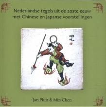 Jan  Pluis, Min  Chen Nederlandse tegels uit de 20ste eeuw met Chinese en Japanse voorstellingen