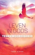 Theo Visser , Leven in Gods tegenwoordigheid