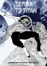 Moze Jacobs Hanneke van der Hoeven, Terra to Titan