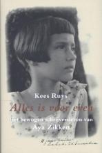 Kees  Ruys Alles is voor even. Biografie Aya Zikken