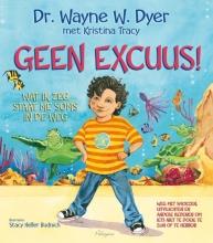Wayne W.  Dyer, Kristina  Tracy Geen excuus !