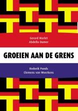 Clemens van Woerkens Gerard Marlet  Abdella Oumer  Roderik Ponds, Groeien aan de grens