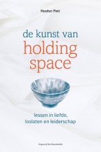 Heather Plett , De kunst van Holding Space