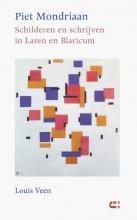 Louis Veen , Piet Mondriaan - Schilderen en schrijven in Laren en Blaricum