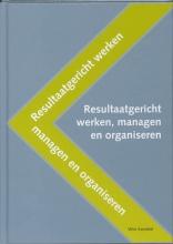 W. Kweekel , Resultaatgericht werken, managen en organiseren