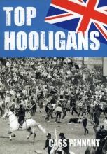 Cass Pennant , Top hooligans