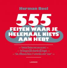 Herman  Boel 555 feiten waar je helemaal niets aan hebt