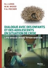 F.A. Fecser N.J. Long  M.M. Wood, Dialogue avec des enfants et des adolescents en situation de crise