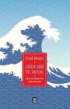 Paul Muys , Geen zee te hoog
