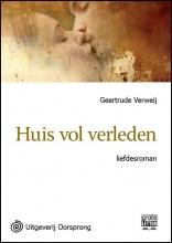 Geertrude  Verweij Huis vol verleden - grote letter uitgave