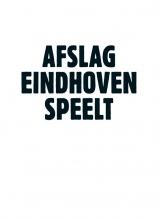 Afslag Eindhoven speelt