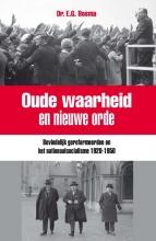 Ewart  Bosma Oude waarheid en nieuwe orde