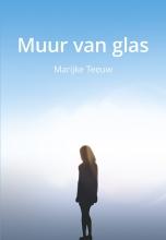 Marijke Teeuw , Muur van glas