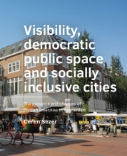 Ceren Sezer , Visibility, democratic public space and socially inclusive cities