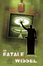 Kate Kriske , Vic Falls Missions: De Fatale Wissel