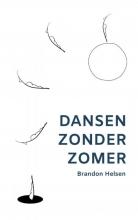 Brandon Helsen , Dansen zonder zomer