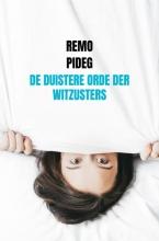 Remo Pideg , De Duistere Orde der Witzusters