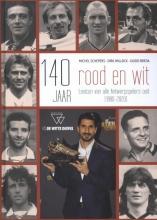 Guido Breda Dirk Willocx  Michel Schepers, 140 jaar rood en wit