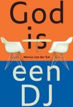 Marius van der Sar , God is een DJ