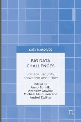 Anno Bunnik,   Anthony Cawley,   Michael Mulqueen,   Andrej Zwitter,Big Data Challenges