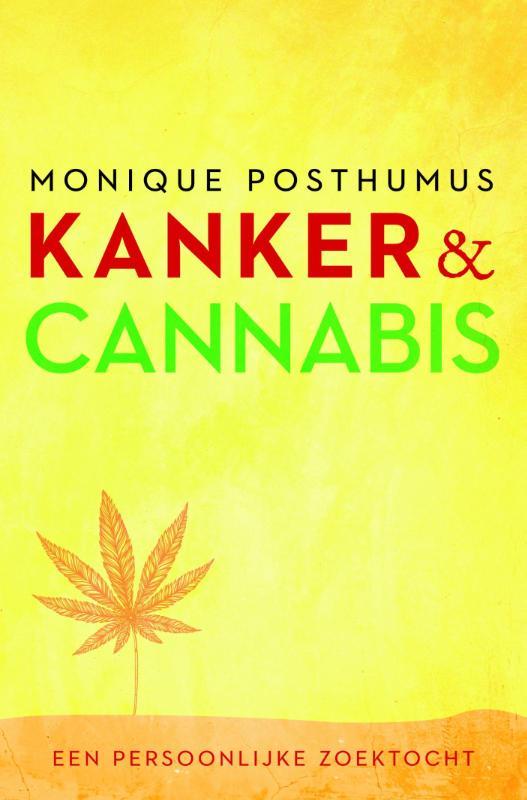Monique Posthumus,Kanker en cannabis
