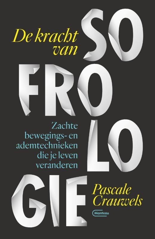 Pascale Crauwels,De kracht van sofrologie