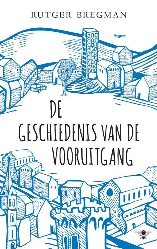 Rutger Bregman,De geschiedenis van de vooruitgang
