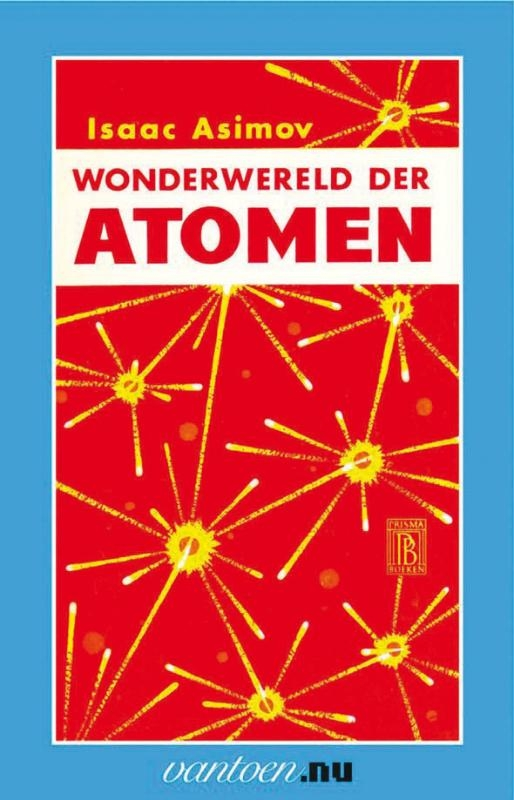 I. Asimov,Wonderwereld der atomen