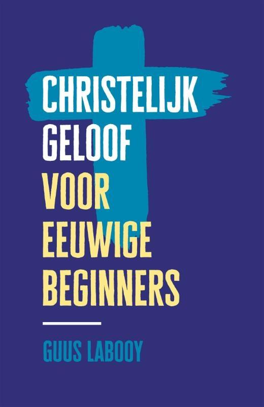Guus Labooy,Christelijk geloof voor eeuwige beginners