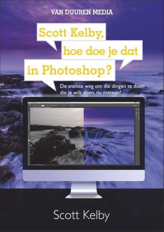 Scott Kelby,Scott Kelby, hoe doe je dat in Photoshop?
