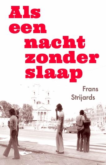 Frans Strijards,Als een nacht zonder slaap