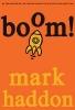 Haddon, Mark,Boom!