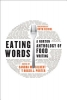 Gilbert, Sandra M.,Eating Words - A Norton Anthology of Food Writing