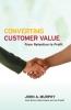 Murphy, John J.,Converting Customer Value