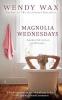 Wax, Wendy,Magnolia Wednesdays