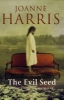 Harris, Joanne,Evil Seed