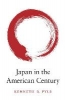 Pyle, Kenneth B.,Japan in the American Century