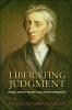Casson, DJ,Liberating Judgment   Fanatics, Skeptics, and John  Locke s Politics of Probability