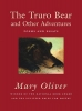 Oliver, Mary,The Truro Bear and Other Adventures