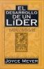 Meyer, Joyce,El Desarollo de un Lider = A Leader in the Making