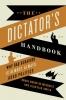 De Mesquita, Bruce Bueno,   Smith, Alastair,The Dictator`s Handbook