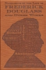 Douglass, Frederick,Narrative of the Life of Frederick Douglass and Other Works
