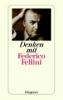 Fellini, Federico,Denken mit Fellini
